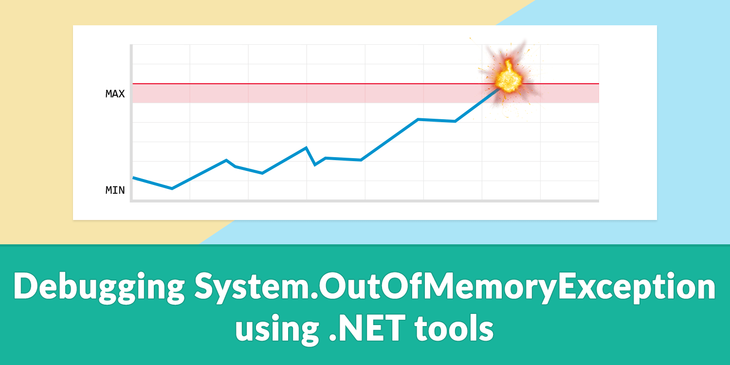Debugging System OutOfMemoryException using  NET tools
