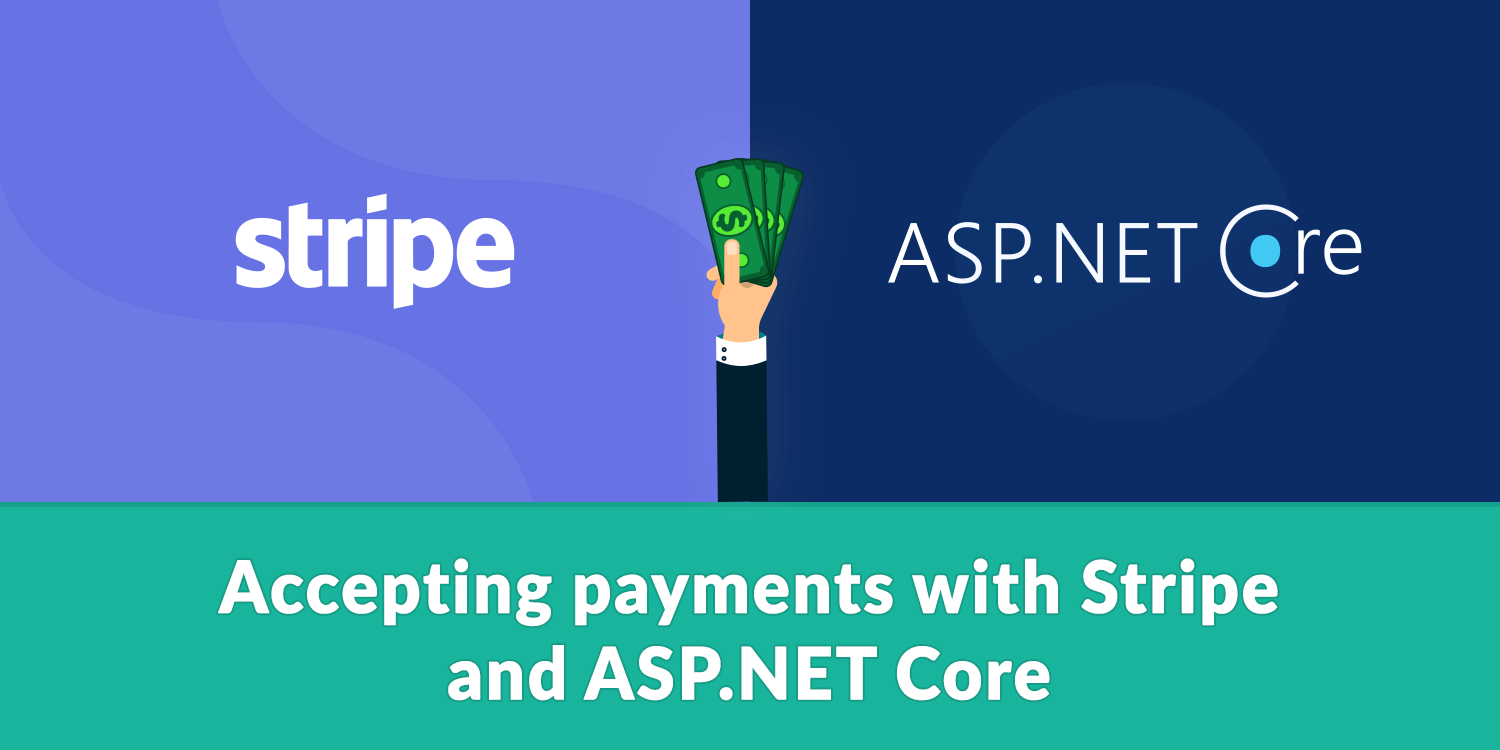 Accepting payments with Stripe and ASP NET Core | elmah io