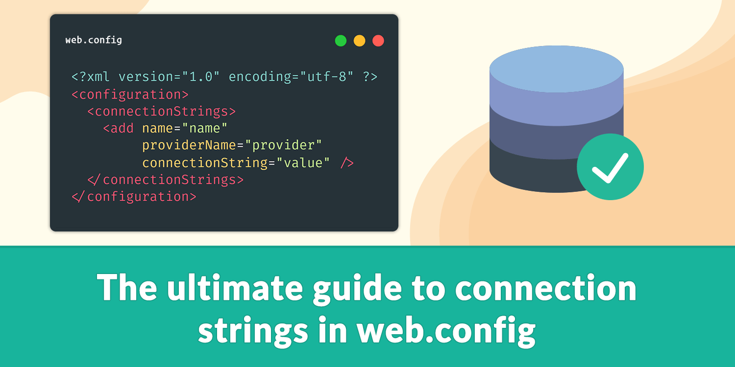 The ultimate guide to connection strings in web config