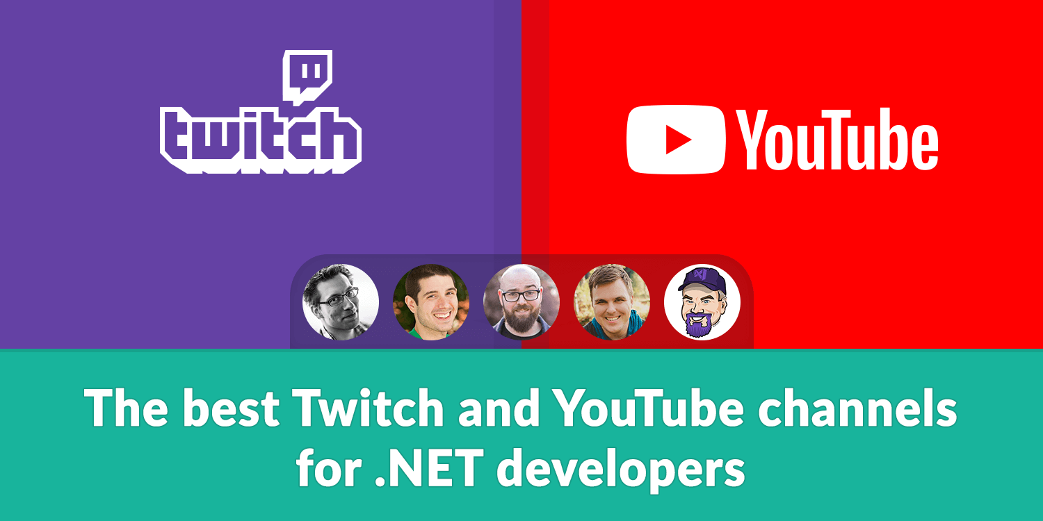 The best Twitch and YouTube channels for  NET developers