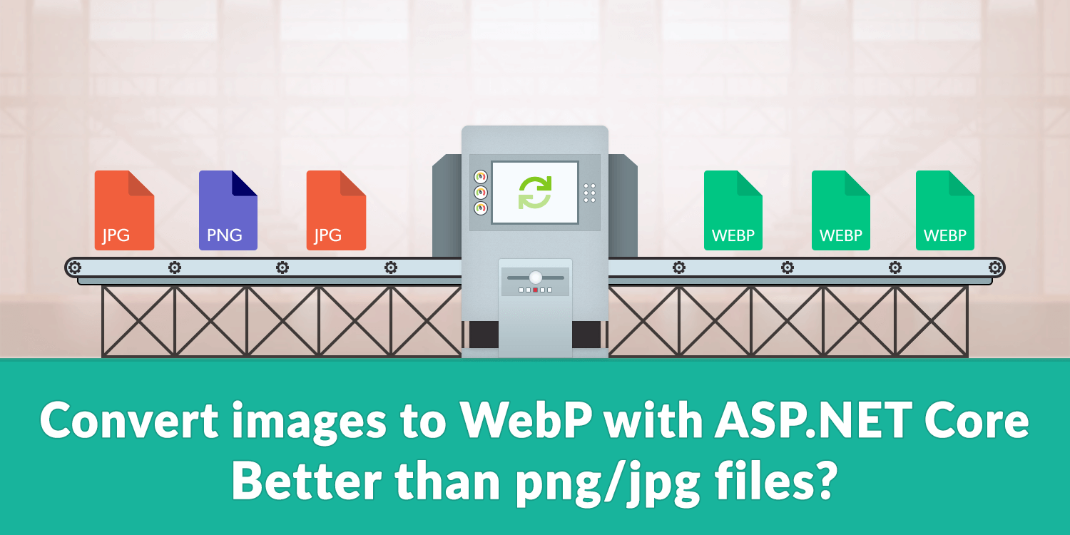 Convert images to WebP with ASP.NET Core - Better than png/jpg files?