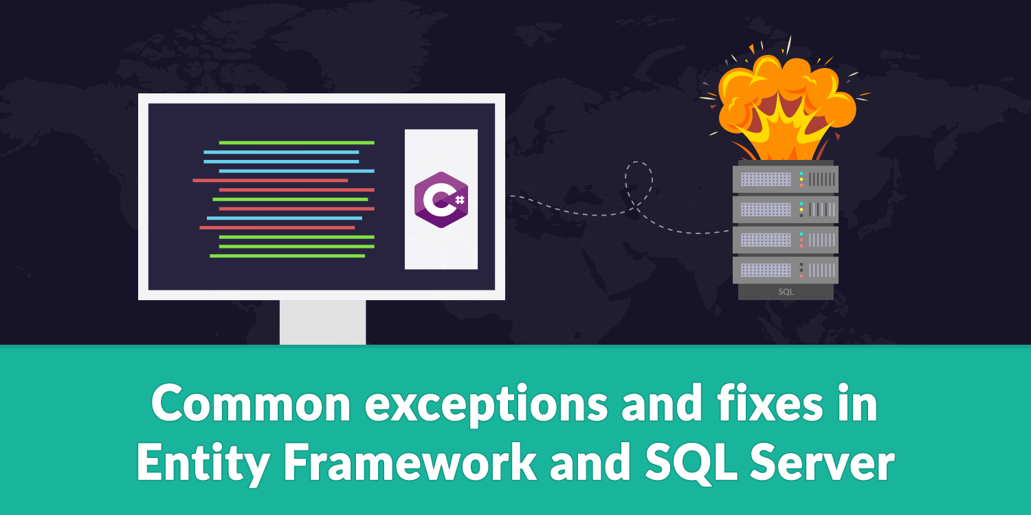 Common exceptions and fixes in Entity Framework and SQL Server