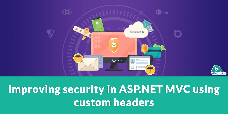 Improving security in ASP.NET MVC using custom headers