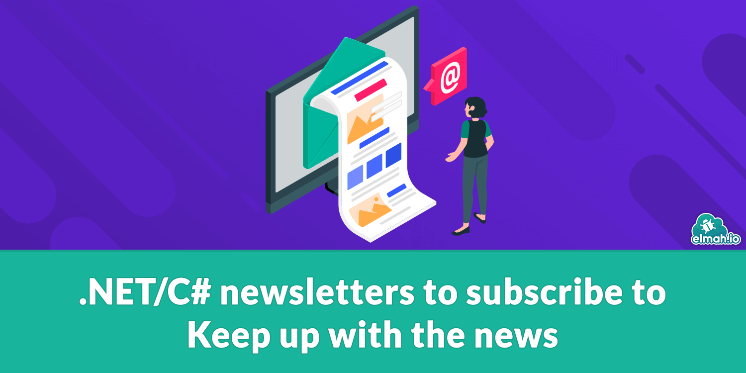 .NET/C# newsletters to subscribe to - Keep up with the news