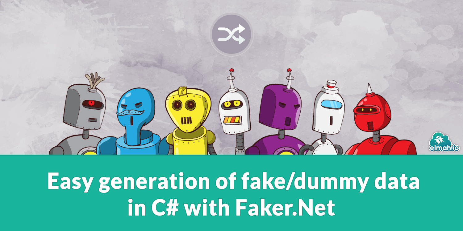 Easy generation of fake/dummy data in C# with Faker.Net 🕵️