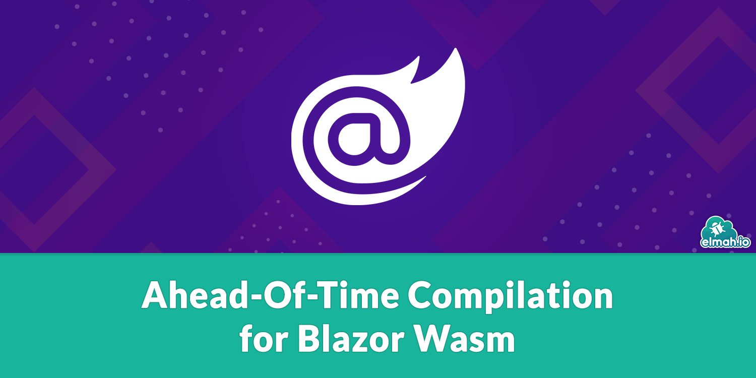 Ahead-Of-Time Compilation for Blazor Wasm